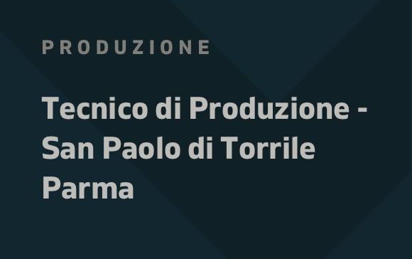 Annuncio Tecnico di produzione San Paolo di Torrile